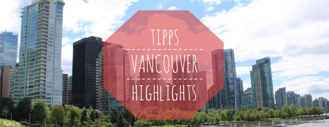 Vancouver Tipps