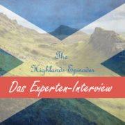 Highlands Episodes - Experten-Interview